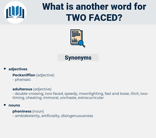 two faced, synonym two faced, another word for two faced, words like two faced, thesaurus two faced