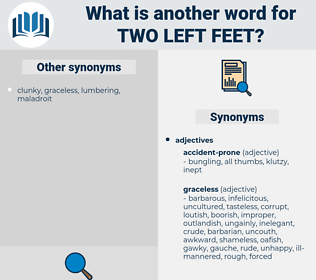 two left feet, synonym two left feet, another word for two left feet, words like two left feet, thesaurus two left feet