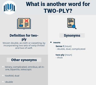 two-ply, synonym two-ply, another word for two-ply, words like two-ply, thesaurus two-ply