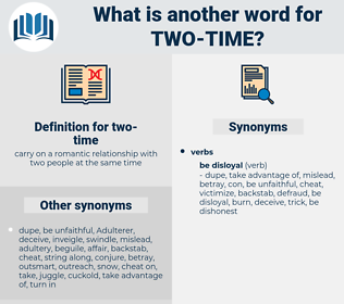 two-time, synonym two-time, another word for two-time, words like two-time, thesaurus two-time