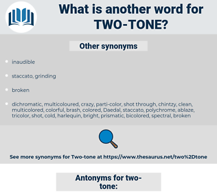 two-tone, synonym two-tone, another word for two-tone, words like two-tone, thesaurus two-tone