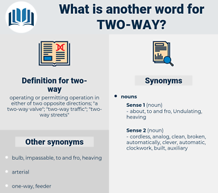 two-way, synonym two-way, another word for two-way, words like two-way, thesaurus two-way