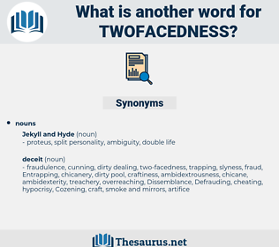 twofacedness, synonym twofacedness, another word for twofacedness, words like twofacedness, thesaurus twofacedness
