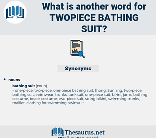 twopiece bathing suit, synonym twopiece bathing suit, another word for twopiece bathing suit, words like twopiece bathing suit, thesaurus twopiece bathing suit