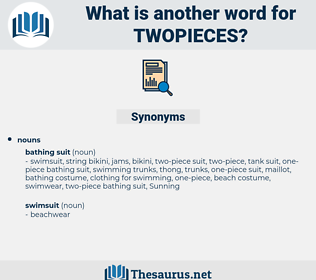 twopieces, synonym twopieces, another word for twopieces, words like twopieces, thesaurus twopieces