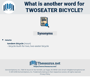 twoseater bicycle, synonym twoseater bicycle, another word for twoseater bicycle, words like twoseater bicycle, thesaurus twoseater bicycle