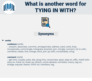 tying in with, synonym tying in with, another word for tying in with, words like tying in with, thesaurus tying in with