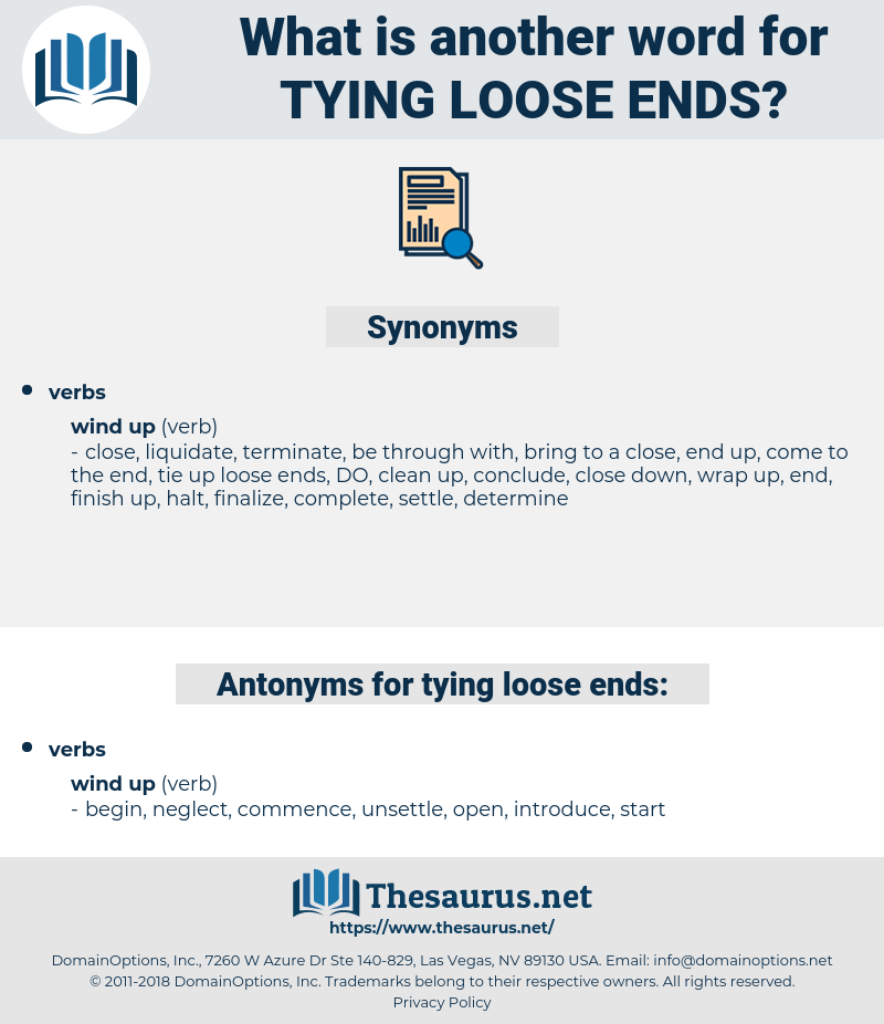 tying loose ends, synonym tying loose ends, another word for tying loose ends, words like tying loose ends, thesaurus tying loose ends
