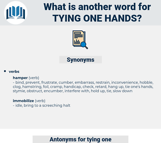 tying one hands, synonym tying one hands, another word for tying one hands, words like tying one hands, thesaurus tying one hands