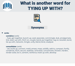 tying up with, synonym tying up with, another word for tying up with, words like tying up with, thesaurus tying up with