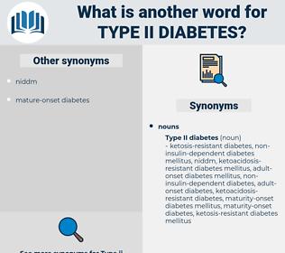 type ii diabetes, synonym type ii diabetes, another word for type ii diabetes, words like type ii diabetes, thesaurus type ii diabetes