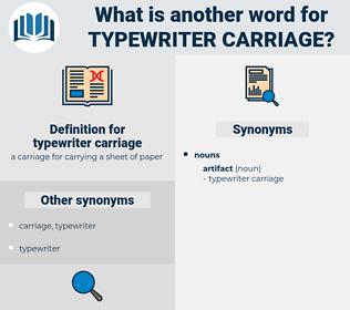 typewriter carriage, synonym typewriter carriage, another word for typewriter carriage, words like typewriter carriage, thesaurus typewriter carriage