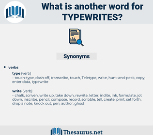 typewrites, synonym typewrites, another word for typewrites, words like typewrites, thesaurus typewrites