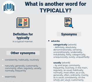 typically, synonym typically, another word for typically, words like typically, thesaurus typically
