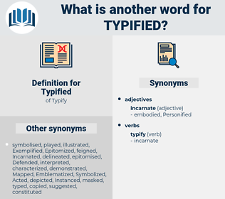 Typified, synonym Typified, another word for Typified, words like Typified, thesaurus Typified