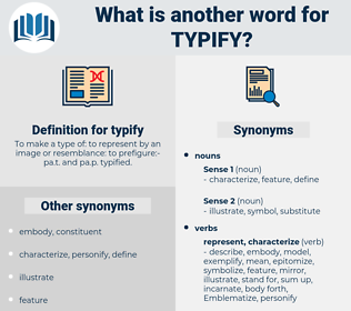 typify, synonym typify, another word for typify, words like typify, thesaurus typify