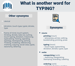 typing, synonym typing, another word for typing, words like typing, thesaurus typing