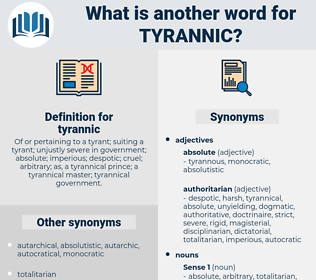 tyrannic, synonym tyrannic, another word for tyrannic, words like tyrannic, thesaurus tyrannic