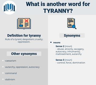 tyranny, synonym tyranny, another word for tyranny, words like tyranny, thesaurus tyranny