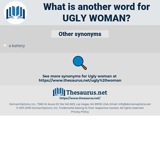 ugly woman, synonym ugly woman, another word for ugly woman, words like ugly woman, thesaurus ugly woman