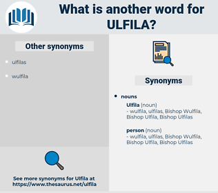 ulfila, synonym ulfila, another word for ulfila, words like ulfila, thesaurus ulfila