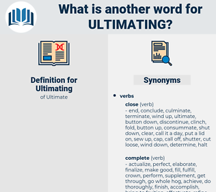 Ultimating, synonym Ultimating, another word for Ultimating, words like Ultimating, thesaurus Ultimating