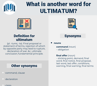 ultimatum, synonym ultimatum, another word for ultimatum, words like ultimatum, thesaurus ultimatum