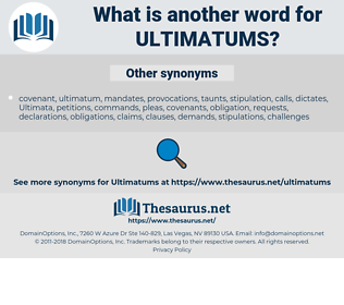 Ultimatums, synonym Ultimatums, another word for Ultimatums, words like Ultimatums, thesaurus Ultimatums