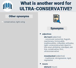 ultra-conservative, synonym ultra-conservative, another word for ultra-conservative, words like ultra-conservative, thesaurus ultra-conservative