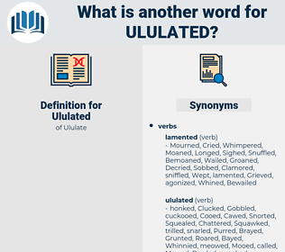 Ululated, synonym Ululated, another word for Ululated, words like Ululated, thesaurus Ululated