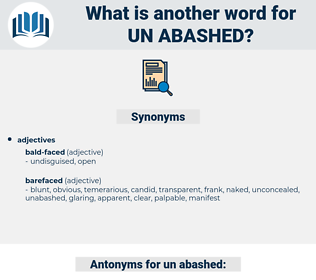 un-abashed, synonym un-abashed, another word for un-abashed, words like un-abashed, thesaurus un-abashed
