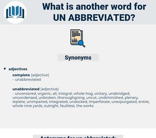 un abbreviated, synonym un abbreviated, another word for un abbreviated, words like un abbreviated, thesaurus un abbreviated