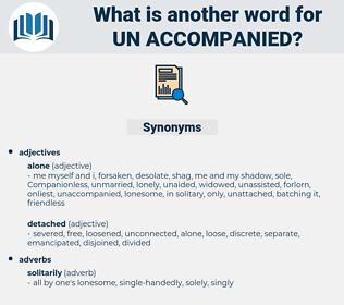 un accompanied, synonym un accompanied, another word for un accompanied, words like un accompanied, thesaurus un accompanied