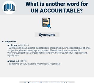 un-accountable, synonym un-accountable, another word for un-accountable, words like un-accountable, thesaurus un-accountable