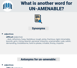 un amenable, synonym un amenable, another word for un amenable, words like un amenable, thesaurus un amenable