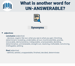 un-answerable, synonym un-answerable, another word for un-answerable, words like un-answerable, thesaurus un-answerable