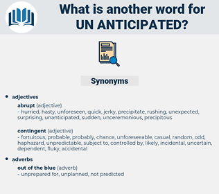 un-anticipated, synonym un-anticipated, another word for un-anticipated, words like un-anticipated, thesaurus un-anticipated