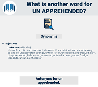 un-apprehended, synonym un-apprehended, another word for un-apprehended, words like un-apprehended, thesaurus un-apprehended