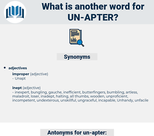un-apter, synonym un-apter, another word for un-apter, words like un-apter, thesaurus un-apter