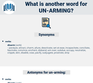 un-arming, synonym un-arming, another word for un-arming, words like un-arming, thesaurus un-arming