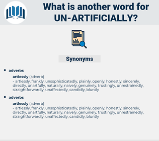 un-artificially, synonym un-artificially, another word for un-artificially, words like un-artificially, thesaurus un-artificially
