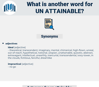 un attainable, synonym un attainable, another word for un attainable, words like un attainable, thesaurus un attainable