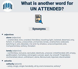 un attended, synonym un attended, another word for un attended, words like un attended, thesaurus un attended