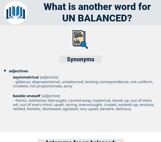 un-balanced, synonym un-balanced, another word for un-balanced, words like un-balanced, thesaurus un-balanced
