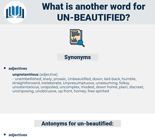 un-beautified, synonym un-beautified, another word for un-beautified, words like un-beautified, thesaurus un-beautified