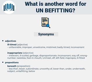 un-befitting, synonym un-befitting, another word for un-befitting, words like un-befitting, thesaurus un-befitting