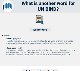 un-bind, synonym un-bind, another word for un-bind, words like un-bind, thesaurus un-bind