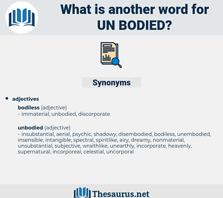 un-bodied, synonym un-bodied, another word for un-bodied, words like un-bodied, thesaurus un-bodied