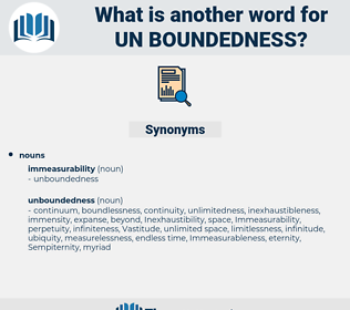 un boundedness, synonym un boundedness, another word for un boundedness, words like un boundedness, thesaurus un boundedness