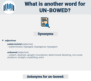 un bowed, synonym un bowed, another word for un bowed, words like un bowed, thesaurus un bowed